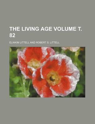 The Living Age Volume . 82