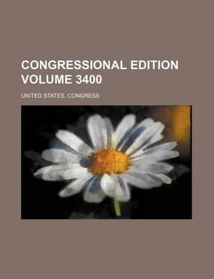 Congressional Edition Volume 3400