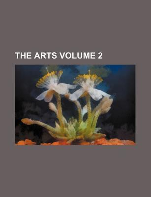 The Arts Volume 2