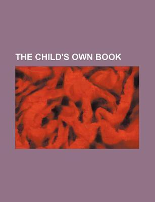 The Child's Own Book