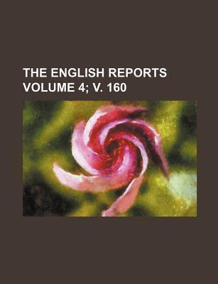 The English Reports Volume 4; V. 160