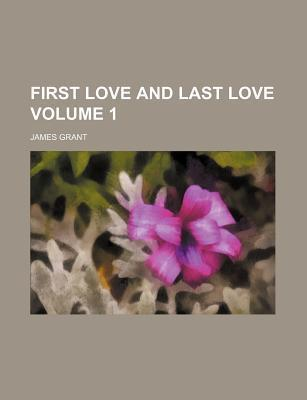 First Love and Last Love Volume 1