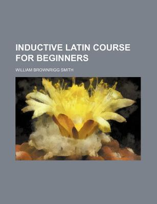 Inductive Latin Course for Beginners