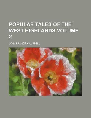 Popular Tales of the West Highlands Volume 2