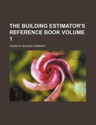 The Building Estimator's Reference Book Volume 1