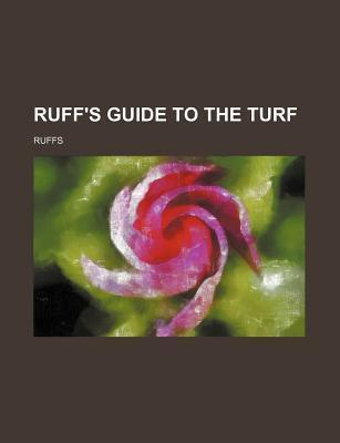 Ruff's Guide to the Turf