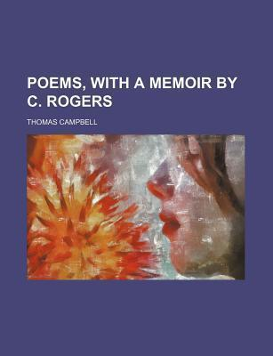 Poems, with a Memoir by C. Rogers