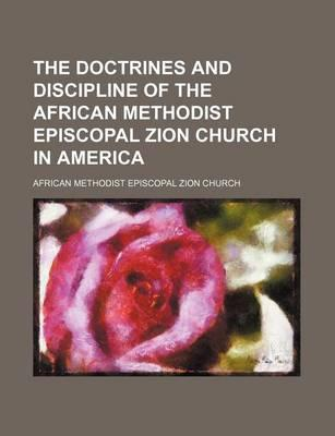 The Doctrines and Discipline of the African Methodist Episcopal Zion Church in America