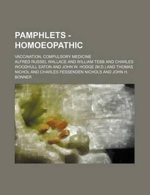 Pamphlets - Homoeopathic; Vaccination, Compulsory Medicine