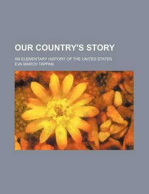 Our Country's Story; An Elementary History of the United States