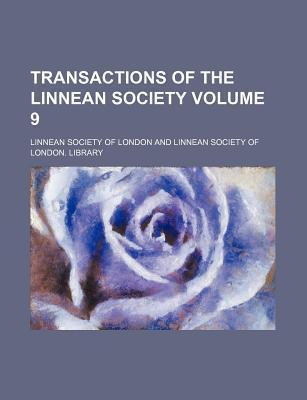 Transactions of the Linnean Society Volume 9