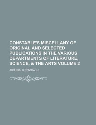 Constable's Miscellany of Original and Selected Publications in the Various Departments of Literature, Science, & the Arts Volume 2