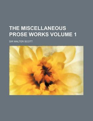 The Miscellaneous Prose Works Volume 1