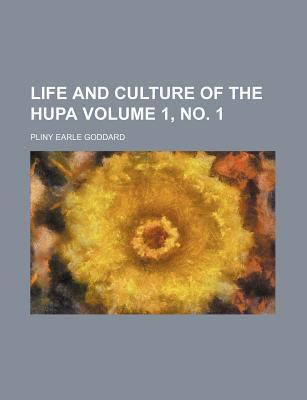Life and Culture of the Hupa Volume 1, No. 1
