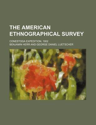 The American Ethnographical Survey; Conestoga Expedition, 1902
