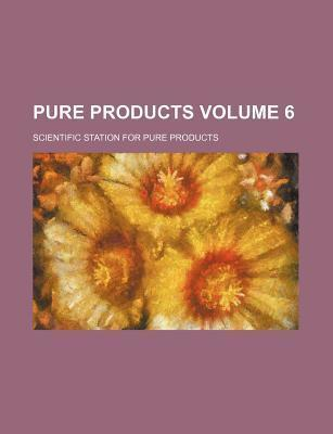 Pure Products Volume 6