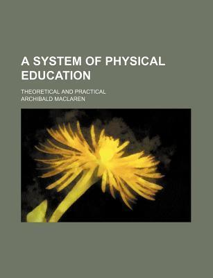 A System of Physical Education; Theoretical and Practical