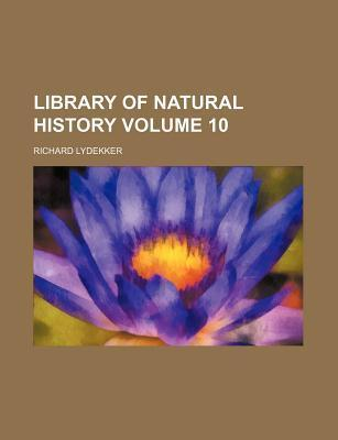Library of Natural History Volume 10