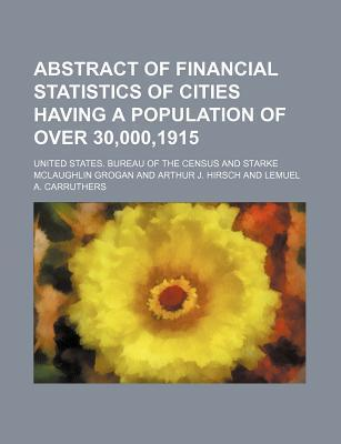 Abstract of Financial Statistics of Cities Having a Population of Over 30,000,1915