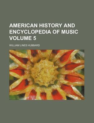 American History and Encyclopedia of Music Volume 5
