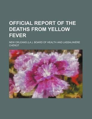 Official Report of the Deaths from Yellow Fever