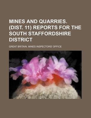 Mines and Quarries. (Dist. 11) Reports for the South Staffordshire District
