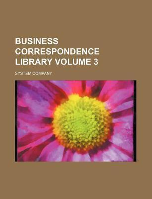 Business Correspondence Library Volume 3