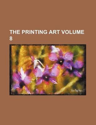 The Printing Art Volume 8