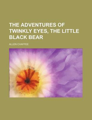 The Adventures of Twinkly Eyes, the Little Black Bear