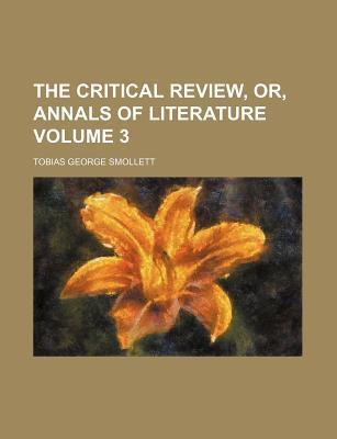 The Critical Review, Or, Annals of Literature Volume 3