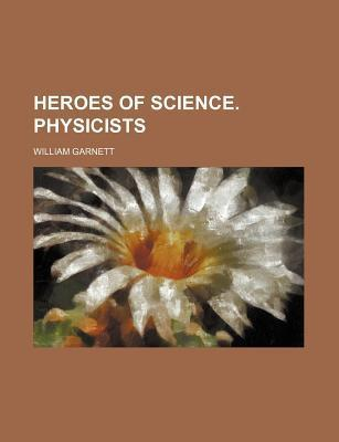 Heroes of Science. Physicists