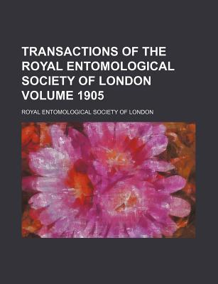Transactions of the Royal Entomological Society of London Volume 1905