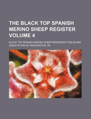 The Black Top Spanish Merino Sheep Register Volume 4