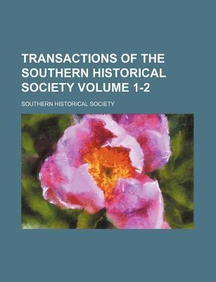 Transactions of the Southern Historical Society Volume 1-2