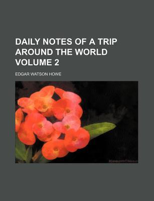 Daily Notes of a Trip Around the World Volume 2