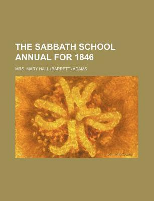 The Sabbath School Annual for 1846