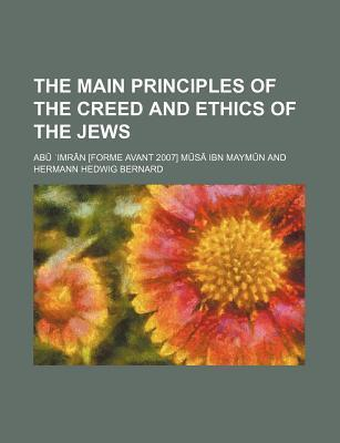 The Main Principles of the Creed and Ethics of the Jews