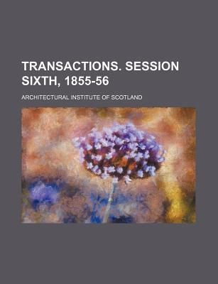 Transactions. Session Sixth, 1855-56
