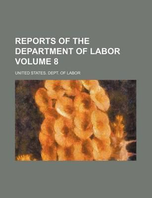 Reports of the Department of Labor Volume 8