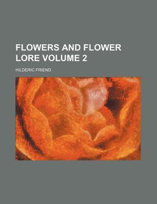Flowers and Flower Lore Volume 2