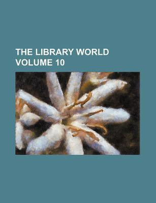 The Library World Volume 10