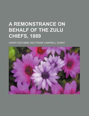A Remonstrance on Behalf of the Zulu Chiefs, 1889