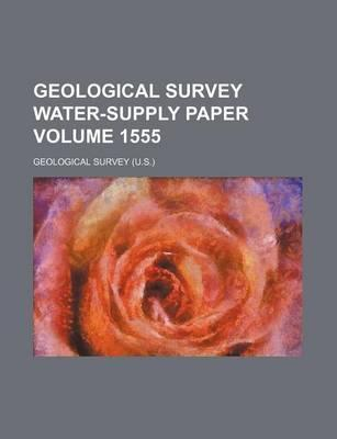 Geological Survey Water-Supply Paper Volume 1555