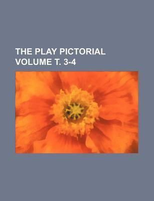 The Play Pictorial Volume . 3-4