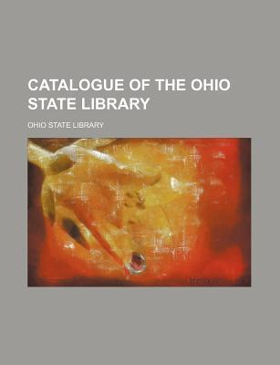 Catalogue of the Ohio State Library