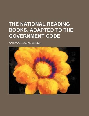 The National Reading Books, Adapted to the Government Code