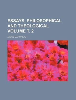 Essays, Philosophical and Theological Volume . 2