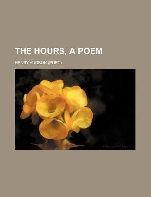 The Hours, a Poem