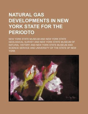 Natural Gas Developments in New York State for the Periodto