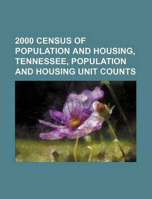 2000 Census of Population and Housing, Tennessee, Population and Housing Unit Counts